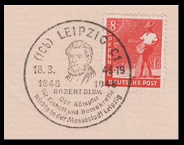 """Robert Blum – Sonderstempel vom 18.3.1948 """"Der Kämpfer für Einheit und Demokratie wirkte in der Messestadt Leipzig / 1848 - 1948"""""""