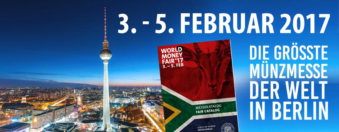 World Money Fair 2017 – die größte Münzmesse der Welt – 3. bis 5. Februar 2017 Berlin